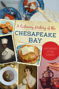 A Culinary History of the Chesapeake Bay