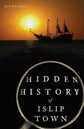 Hidden History of Islip Town