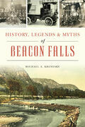 History, Legends & Myths of Beacon Falls