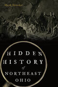 Hidden History of Northeast Ohio