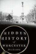 Hidden History of Worcester