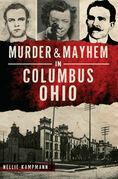 Murder & Mayhem in Columbus, Ohio