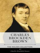 Charles Brockden Brown – The Major Collection