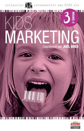 Kids Marketing - 3e édition