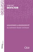 Gouverner la biodiversité ou comment réussir à échouer