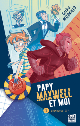 Papy, Maxwell et moi - tome 1 Protocole 007