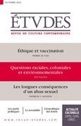 Revue Etudes : Éthique et vaccination - Questions raciales coloniales et environnementales - Les longues conséquences d'un abus sexuel