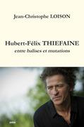 Hubert-Félix THIEFAINE - entre balises et mutations