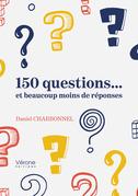 150 questions… et beaucoup moins de réponses