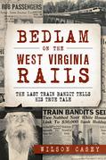 Bedlam on the West Virginia Rails