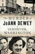 Murder of JoAnn Dewey in Vancouver, Washington, The