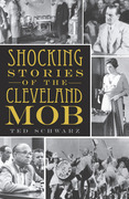 Shocking Stories of the Cleveland Mob
