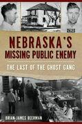 Nebraska's Missing Public Enemy