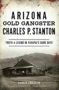 Arizona Gold Gangster Charles P. Stanton