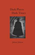 Dark Places Dark Times