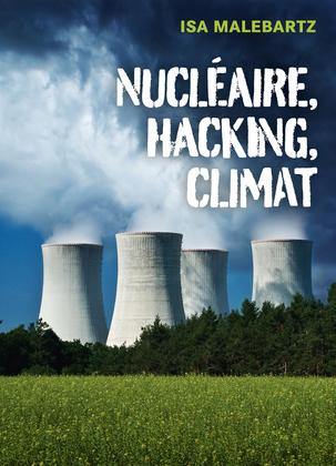 Nucléaire, hacking, climat