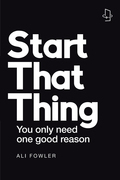 Start That Thing; Finish That Thing