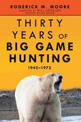 Thirty Years of Big Game Hunting