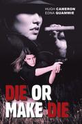 Die or Make Die