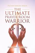 The Ultimate Prayer Room Warrior