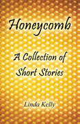 Honeycomb a Collection of Short Stories