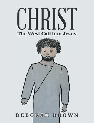 Christ the West Call Him Jesus