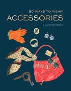 50 Ways to Wear Accessories