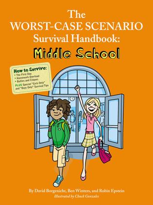 The Worst-Case Scenario Survival Handbook: Middle School