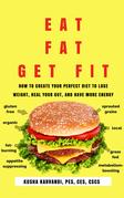 Eat Fat, Get Fit