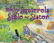 When the Squirrels Stole my Sister