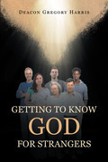 Getting to Know God for Strangers
