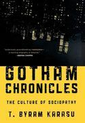 Gotham Chronicles: The Culture of Sociopathy