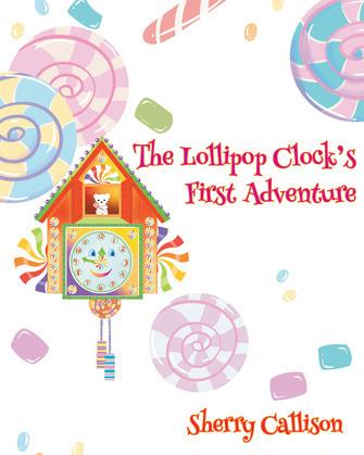 The Lollipop Clock's First Adventure