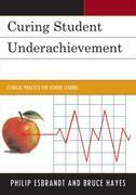 Curing Student Underachievement