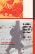 Marshal Zhukov's Greatest Battles