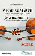 "Score of ""Wedding March"" by Mendelssohn for String Quartet"