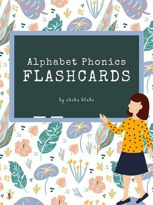 Alphabet Phonics Flashcards: Preschool and Kindergarten Letter-Picture Recognition, Word-Picture Recognition Ages 3-6