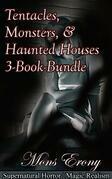 Tentacles, Monsters, & Haunted Houses 3-Book Bundle