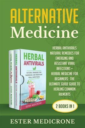 Alternative Medicine Bible (2 Books in 1)