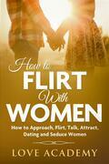 How to Flirt with Women
