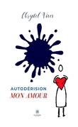 Autodérision mon amour
