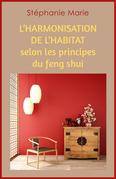 L'Harmonisation de l'habitat selon les principes du feng shui