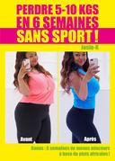 Perdre 5-10 kgs en 6 semaines sans sport !