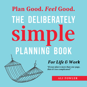 The Deliberately Simple Planning Book