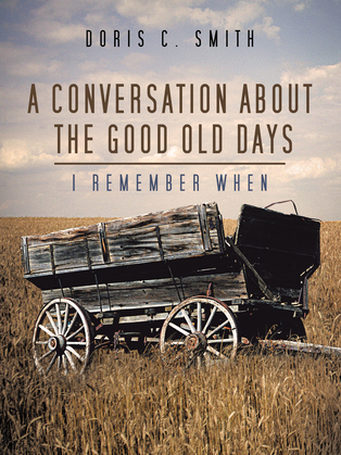 A Conversation About the Good Old Days