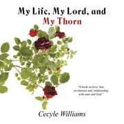My Life, My Lord, and My Thorn
