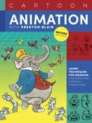 Cartoon Animation with Preston Blair, Revised Edition!