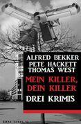 Mein Killer, dein Killer: Drei Krimis
