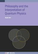 Philosophy and the Interpretation of Quantum Physics