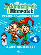Jak Dziamdziorek i Mamrotek poszukiwali Nowego Roku